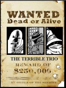 Terrible Trio Wanted Poster